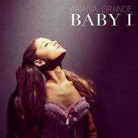 Ariana Grande - Baby I     ♪