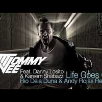 Tommy Vee Ft. Danny Losito & Kareem Shabazz - Life Goes On (Rio Dela Duna & Andy Rojas Remix)