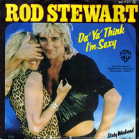 Rod Stewart - Da Ya Think I'm Sexy? (single)