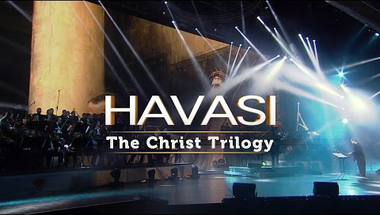 HAVASI - SYMPHONIC: The Christ Trilogy 2013 (LIVE)