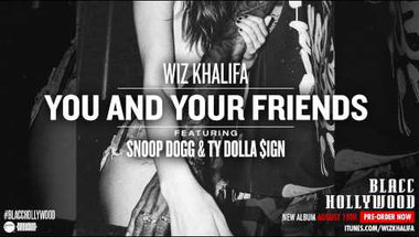 Wiz Khalifa ft. Ty Dolla $ign & Snoop Dogg - You and Your Friends (Official Audio)