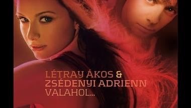 Zséda & Létray Ákos - Valahol   ♪