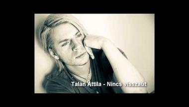 Talán Attila - Nincs visszaút (audio)