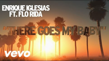 Enrique Iglesias ft. Flo Rida - There Goes My Baby (Lyric Video)