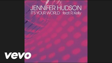 Jennifer Hudson feat. R. Kelly - It's Your World (Audio)