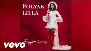 Polyák Lilla - Legyen ünnep (Audio)