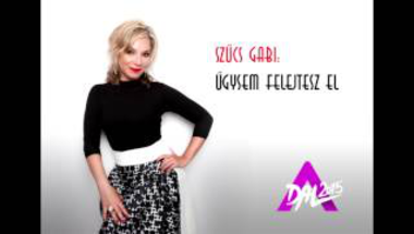 Szűcs Gabi - Úgysem felejtesz el (Audio)