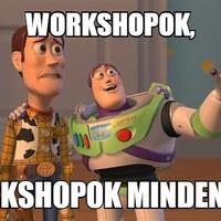 Workshop, vagy amit akartok