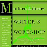 The Modern Library Writer's Workshop: A Guide To The Craft Of Fiction (Modern Library Paperbacks) Free Download