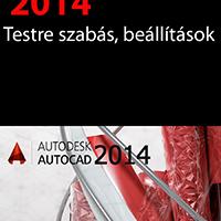 AutoCAD 2014 - Testre szabás, beállítások (magyar változat) e-book