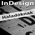 Ajánljuk: InDesign CC 2015 - Haladóknak (magyar változat) e-book