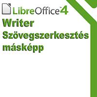 LibreOffice 4 Writer - Szövegszerkesztés másképp