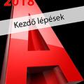 AutoCAD 2018 - Kezdő lépések (magyar változat) e-book