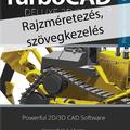 Ajánljuk: TurboCAD Deluxe 2D/3D 2017 - Rajzméretezés és szövegkezelés e-book