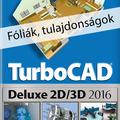 Ajánljuk: TurboCAD Deluxe 2D/3D 2016 - Fóliák, tulajdonságok e-book