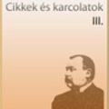 Mikszáth Kálmán: Cikkek és karcolatok II.