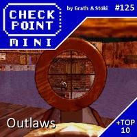 Checkpoint Mini #125: Outlaws (+ a 10 legjobb vadnyugati játék)