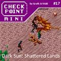 Checkpoint Mini #17 (és Kétheti Retro): Dark Sun