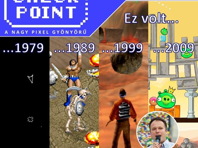 Checkpoint 5x21: Ilyen volt a játékpiac 10, 20, 30, 40 éve
