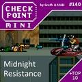 Checkpoint Mini #140: Midnight Resistance (+ a 10 legjobb játék, aminek napszak van a címében)