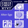 Checkpoint Mini #99: Alter Ego
