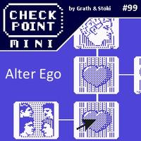 Checkpoint Mini #99: Alter Ego