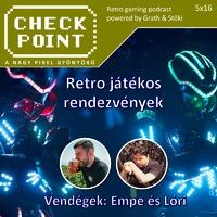 Checkpoint 5x16: Retro játékos rendezvények Magyarországon