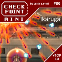Checkpoint Mini #80: Ikaruga (+ a 10 legjobb játék hétbetűs címmel)