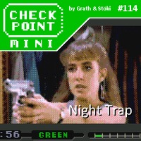 Checkpoint Mini #114: Night Trap