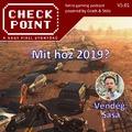 Checkpoint 5x01: Mit hoz 2019?