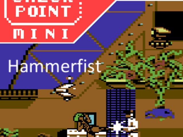 Checkpoint Mini #81: Hammerfist