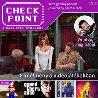 Checkpoint 1x04: Filmélmény a videojátékokban feat. medvepulóveres ember