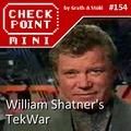 Checkpoint Mini #154: William Shatner's TekWar