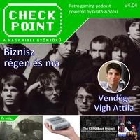 Checkpont 4x04: Videojáték-biznisz régen és ma