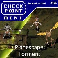 Checkpoint Mini #34 (és Kétheti Retro): Planescape: Torment