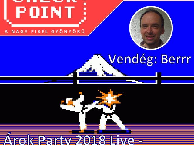 Checkpoint 4x22: Híres fejlesztők első játékai (Árok Party 2018 Live)
