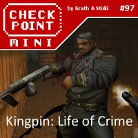 Checkpoint Mini #97: Kingpin: Life of Crime
