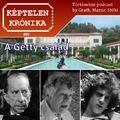 Képtelen Krónika #05: A Getty család