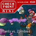 Checkpoint Mini #160: Plants vs. Zombies