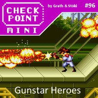 Checkpoint Mini #96: Gunstar Heroes