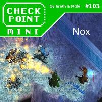 Checkpoint Mini #103: Nox