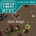 Checkpoint Mini #111: Dark Reign
