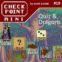 Checkpoint Mini #19 (és Kétheti Retro): Quiz & Dragons