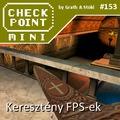 Checkpoint Mini #153: Keresztény FPS-ek