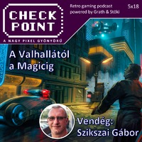 Checkpoint 5x18: A Valhallától a Magicig - interjú Szikszai Gáborral