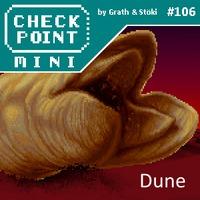 Checkpoint Mini #106: Dune