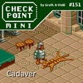 Checkpoint Mini #151: Cadaver