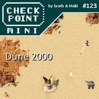 Checkpoint Mini #123: Dune 2000