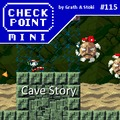 Checkpoint Mini #115: Cave Story
