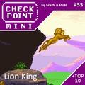 Checkpoint Mini #53: Lion King (+ a 10 legjobb platformjáték)
